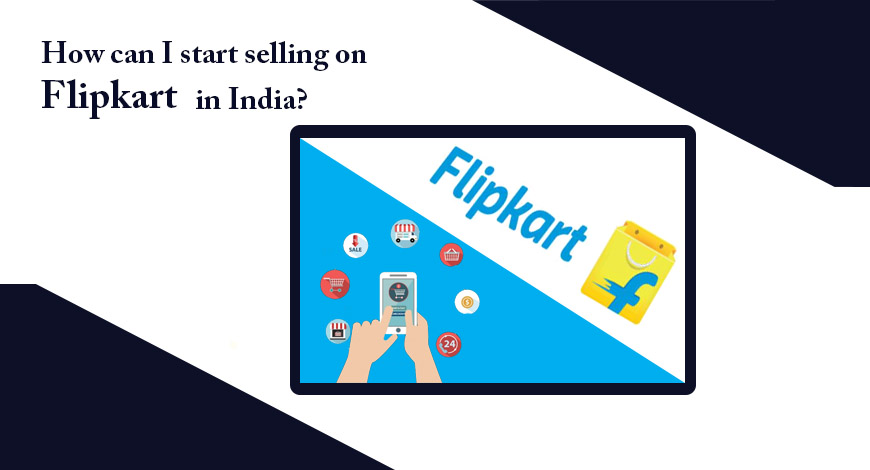 How can I start selling on Flipkart | Beginners Guide