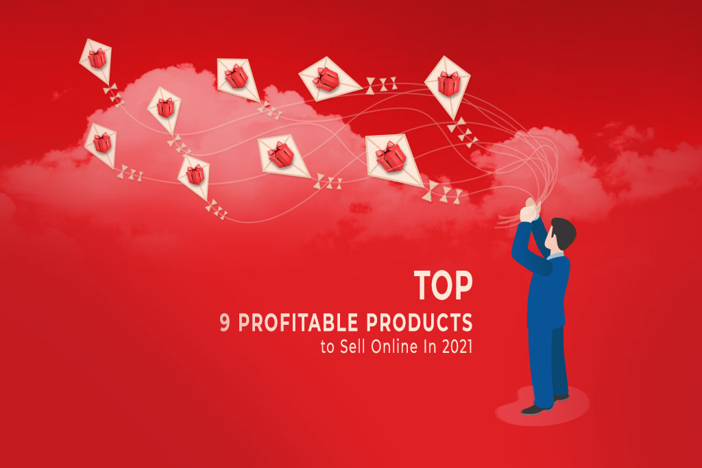 Top 9 Profitable Products To Sell Online In 2021